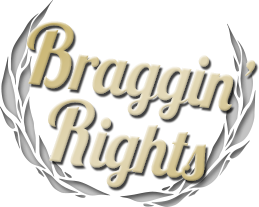 Braggin' Rights